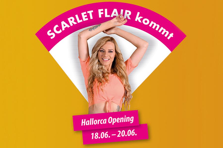 Scarlet Flair kommt zum Hallorca Opening
